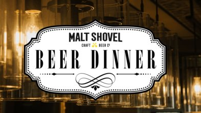 Malt Shovel Beer Dinner